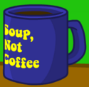 Soup, Not Coffee