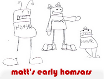 matt's early homsars
