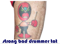 strong bad drummer tat