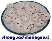 strong sad meringues!