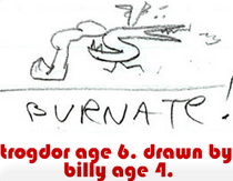 trogdor age 6. drawn by billy age 4.