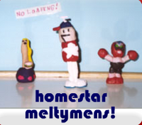 homestar meltymens!